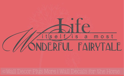 Life Itself Is a Most Wonderful Fairytale Wall Decal Sticker Quote