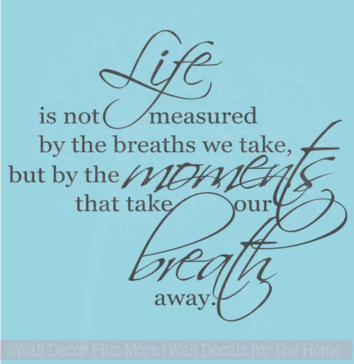 Life is not Measured by the Breaths We Take... Wall Decal Stickers Popular Wall Letters