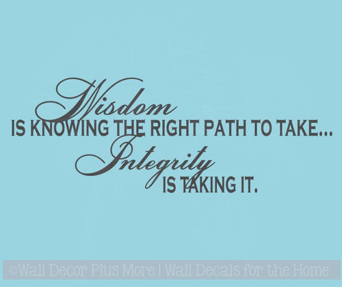 Wisdom is knowing the right path.. Inspiring Wall Decals Vinyl Sticker Quotes