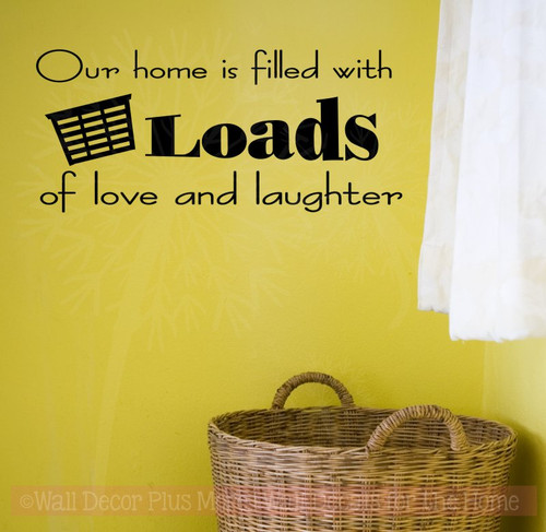 Our Home is Filled with Loads of Love and Laughter Laundry Room Wall Sticker Decals-Black
