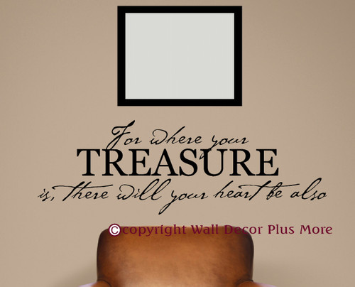 Where Your Treasure Is.. Heart Will Be Also Bible Verse Wall Sticker Decals Wall Letters