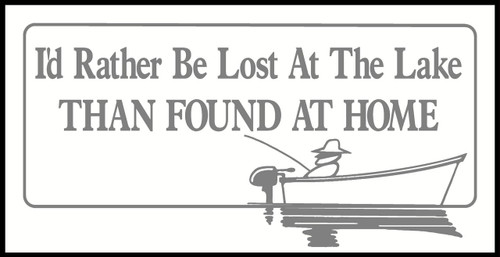 I'd Rather Be Lost at the Lake Than Found At Home Fishing Car Window Truck Decals Silver