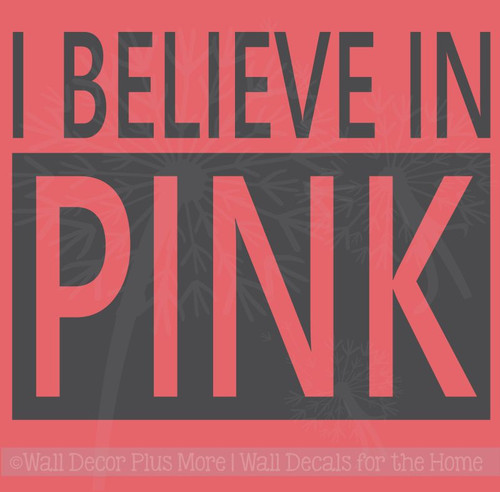 I Believe in Pink Wall Decal Quote Sticker Cancer Awareness