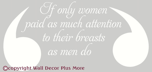 If Only Women.. Vinyl Wall Decal Quote for Cancer Awareness White