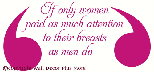 If Only Women.. Vinyl Wall Decal Quote for Cancer Awareness Hot Pink