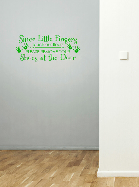 Since Little Fingers Touch Floors, Remove Shoes Entryway Wall Decal Quote-Lime Green