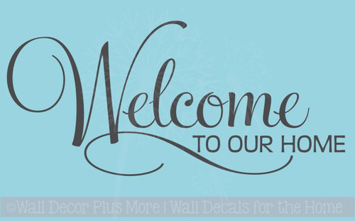 Welcome To Our Home Entryway Wall Decal Quote