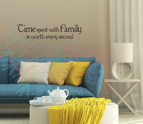 Time Spent With Family Worth Every Second Family Wall Decals for Home Decor-Black