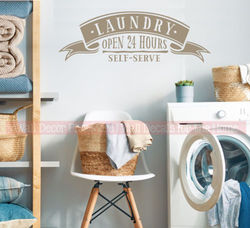 Laundry Open 24 Hours Self Serve - Funny Laundry Wall Decal Quote-Tumbleweed