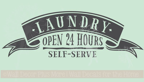 Laundry Open 24 Hours Self Serve Funny Laundry Wall Decal Quote