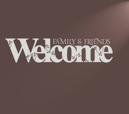 Welcome Family and Friends with Floral Design Wall Decal Quote
