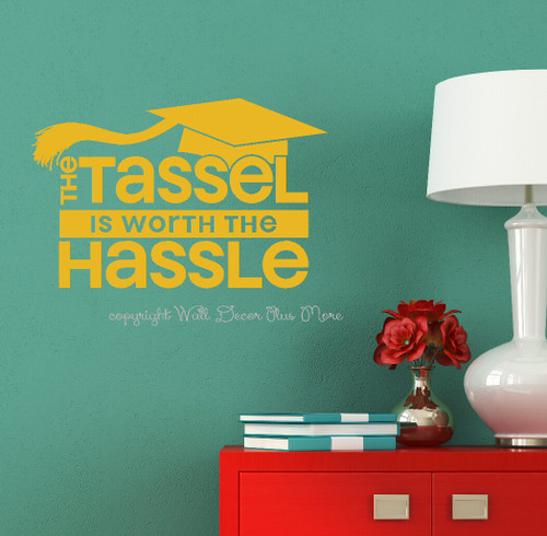 Tassel Worth the Hassle Graduation Decal Vinyl Sticker