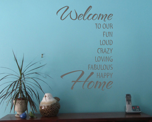 Welcome To Our...Fun Loud Crazy .. Home Vinyl Wall Decal Lettering-Storm Gray