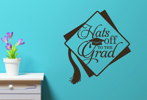 Hats Off to the Grad Vinyl Sticker Decal for Graduation Gift or Decoration