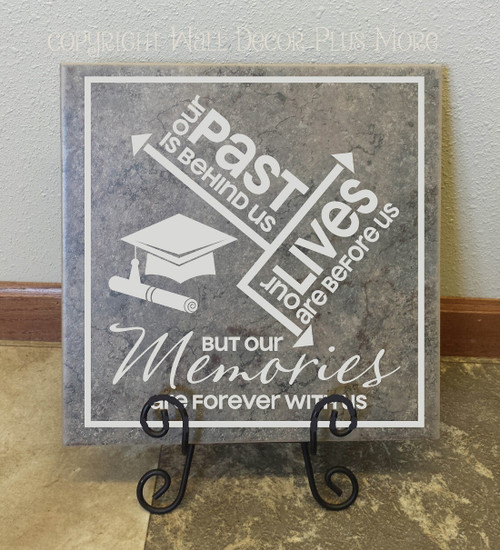 Graduation Quote Vinyl Sticker - Past Behind Us Memories Forever With Us