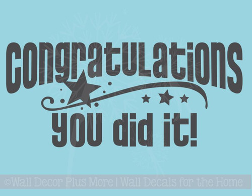 Congratulations You Did It - Graduation Wall Decal Vinyl Sticker