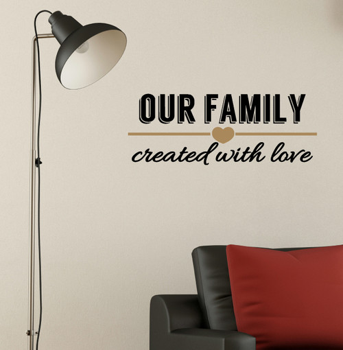 Our Family Created with Love Wall Decal Quote Decorative Vinyl Sticker-Black, Tan