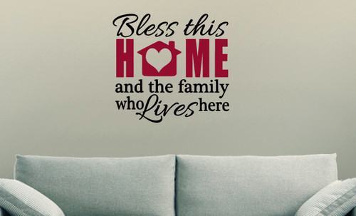 Wall Decal Quote - Bless This Home and the Family Who Lives Here Vinyl Sticker