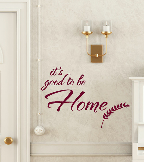 Its Good to be Home Script Wall Decal Letter Quote with Wheat Art-Burgundy