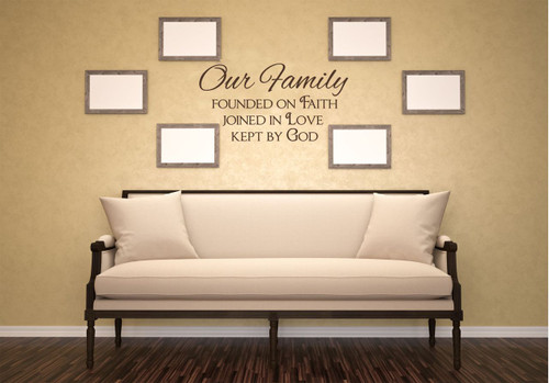 Our Family Founded on Faith Love God Wall Decal Quote Lettering-Chocolate