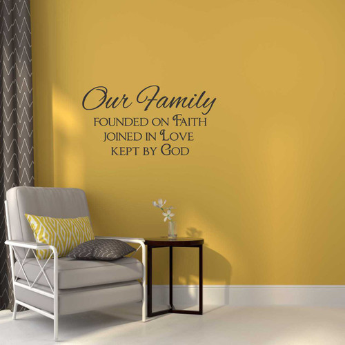 Our Family Founded on Faith Love God Wall Decal Quote Lettering-Black