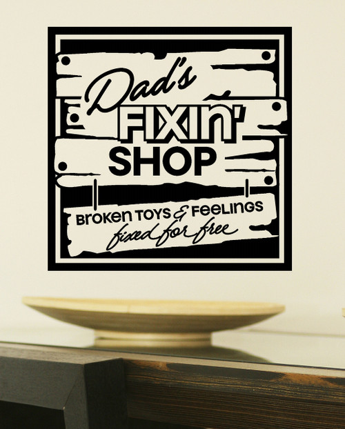 Dad's Fixin' Shop Wall Decal Quote Father's Day