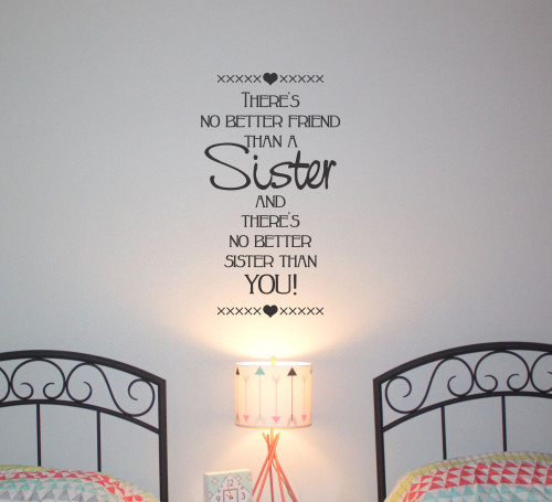 No Better Friend than a Sister and No Better Sister than you Wall Decal Quote