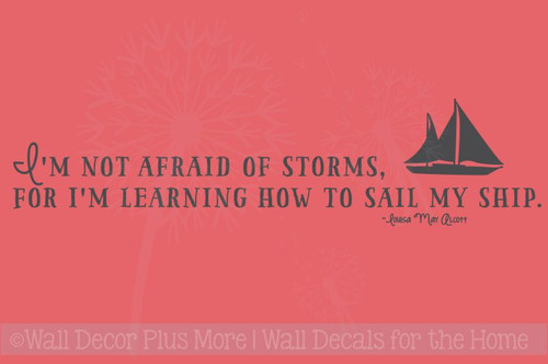 Not Afraid of Storms Inspirational Vinyl Sticker Wall Decals Quote