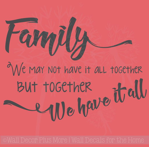 Family Quotes Wall Letters We May Not Have It All But Together We Have It All