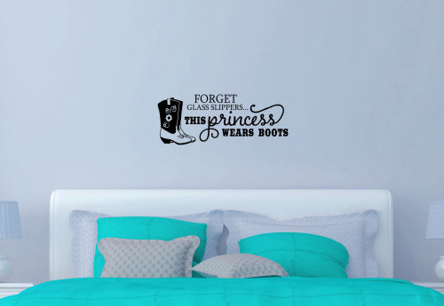 Forget The Glass Slipper Princess Western Wall Decals Quotes Vinyl