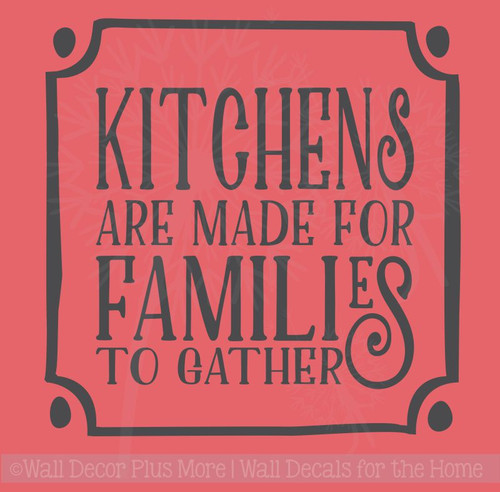 Kitchens are for Made Families to Gather Removable Kitchen Wall Decals