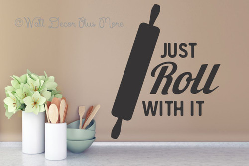 Just Roll with It with Rolling Pin Kitchen Quotes Wall Decals Sticker