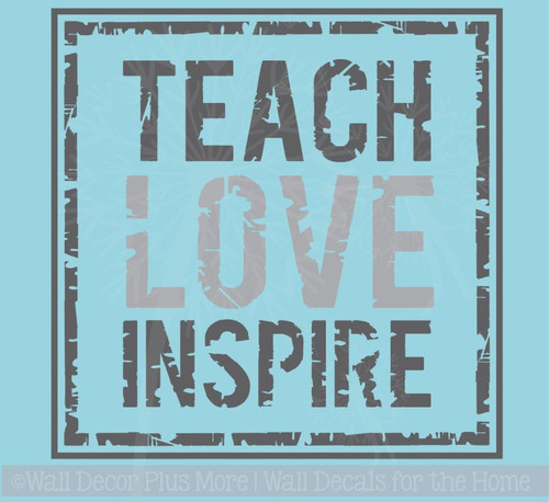 Teach Love Inspire School Wall Decal Quote