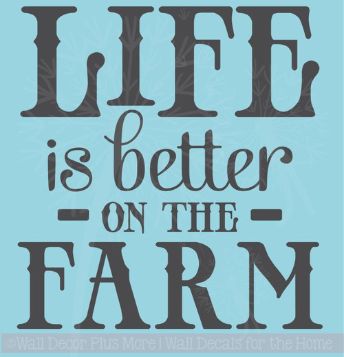 Life is Better On the Farm Wall Decal Quotes Country Wall Words