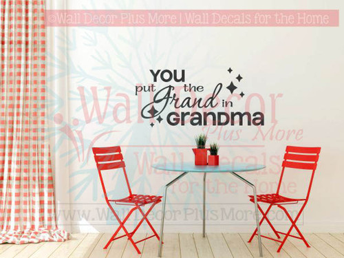 You Put The Grand In Grandma Wall Words Sticker Family Quotes For