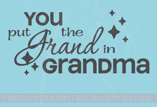 You Put the Grand in Grandma Wall Words Sticker