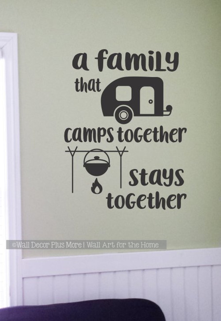 A Family That Camps Together Stays Together Camper Summer Wall Quotes Decals for RV Decor-Black