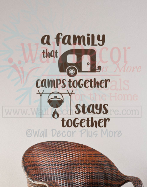 Camping Quotes | A Family That Camps Together Stays Together Camper Summer Wall