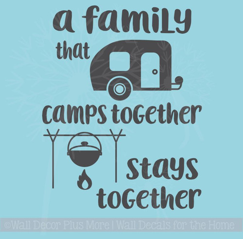 A Family That Camps Together Stays Together Camper Summer Wall Quotes Decals for RV Decor