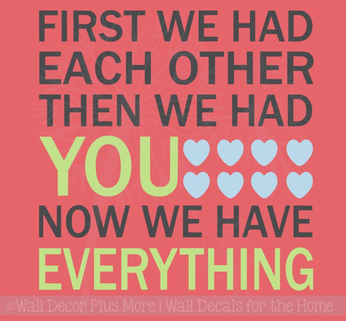 First We Had Each Other Now We Have Everything Quote Nursery Wall Decal