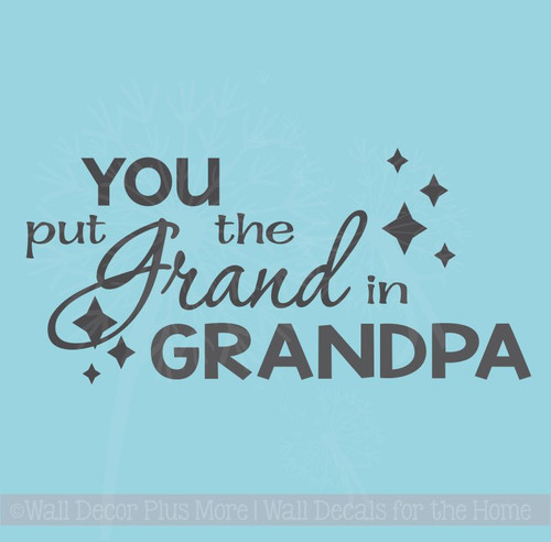 You Put the Grand in Grandpa Wall Words Sticker Family Quotes