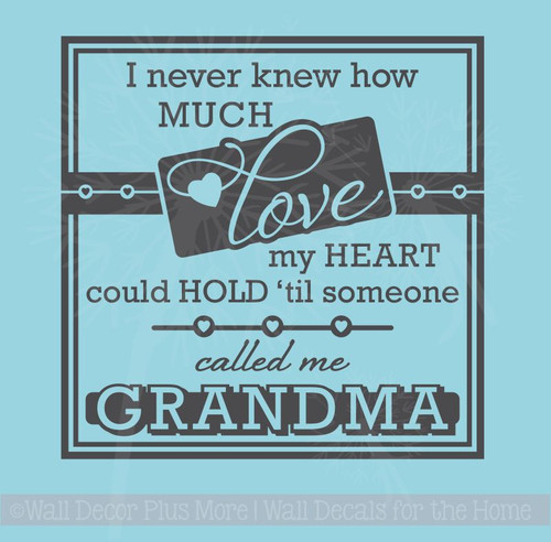 How Much Love My Heart Could Hold Called Me Grandma Family Wall Decals