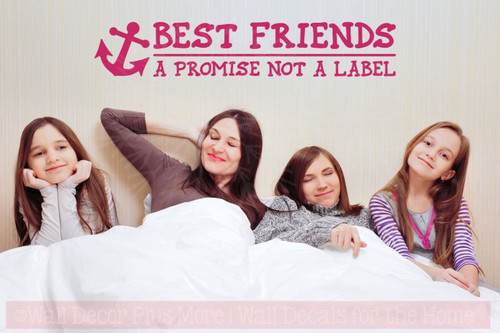 Best Friends A Promise Not A Label with Anchor Art Wall Decals Sticker-Hot Pink