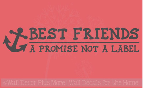 Best Friends A Promise Not A Label with Anchor Art Wall Decals Sticker