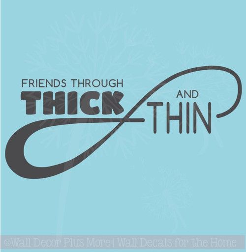 Friends through Thick and Thin Infinity Wall Decals Teen Room Decor Stickers