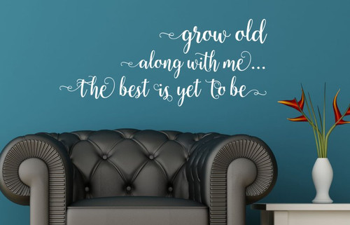 Grow Old Along With Me Bedroom Wall Saying Vinyl Decal Stickers