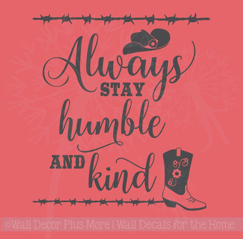 Always Stay Humble and Kind Western Wall Art Quotes Vinyl Decal Stickers
