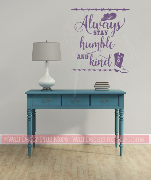 Always Stay Humble and Kind Western Wall Art Quotes Vinyl Decal Stickers Plum