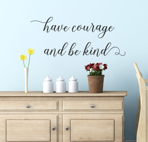 Have Courage Be Kind Inspirational Wall Decals Vinyl Sticker Wall Words