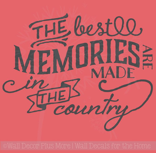 Best Memories Made in the Country Wall Quotes Vinyl Decals Sticker